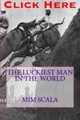 The Luckiest Man in the World by Mim Scala